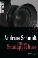 Tödlicher Schnappschuss (eBook, ePUB) - Schmidt, Andreas