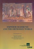 Emperor Sigismund and the Orthodox World (eBook, PDF)