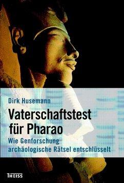Vaterschaftstest für Pharao (eBook, ePUB) - Husemann, Dirk