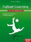 Fußball-Coaching - Die 100 Prinzipien (eBook, ePUB)
