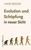 Evolution und Schöpfung in neuer Sicht (eBook, ePUB) - Kessler, Hans