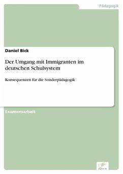 Der Umgang mit Immigranten im deutschen Schulsystem (eBook, PDF) - Bick, Daniel