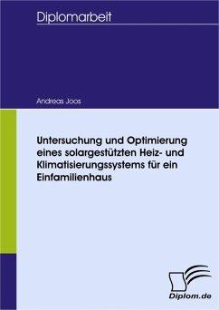 Untersuchung und Optimierung eines solargestützten Heiz- und Klimatisierungssystems für ein Einfamilienhaus (eBook, PDF) - Joos, Andreas