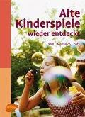Alte Kinderspiele wieder entdeckt (eBook, PDF)