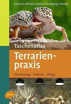 Taschenatlas Terrarienpraxis (eBook, PDF) - Henkel, Friedrich Wilhelm; Schmidt, Wolfgang