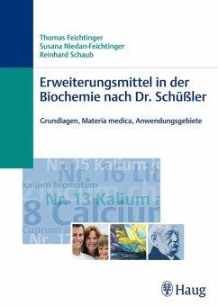 Erweiterungsmittel in der Biochemie nach Dr. Schüßler (eBook, PDF) - Feichtinger, Thomas; Niedan-Feichtinger, Susana