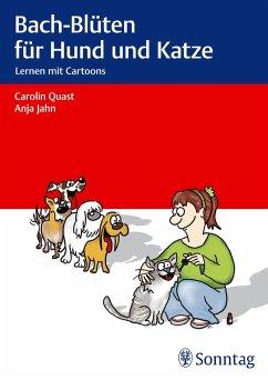 Bach-Blüten für Hund und Katze (eBook, ePUB) - Quast, Carolin; Jahn, Anja