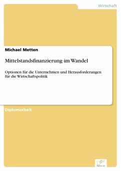 Mittelstandsfinanzierung im Wandel (eBook, PDF) - Metten, Michael