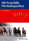 100 Praxisfälle Pferdeakupunktur (eBook, PDF)