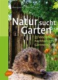 Natur sucht Garten (eBook, ePUB)