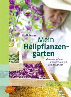 Mein Heilpflanzengarten (eBook, PDF) - Beiser, Rudi