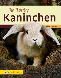 Ihr Hobby Kaninchen (eBook, PDF) - Wilde, Christine