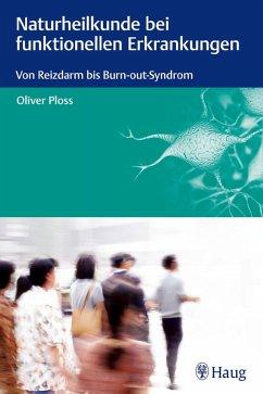 Naturheilkunde bei funktionellen Erkrankungen (eBook, ePUB) - Ploss, Oliver
