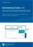 Instandhaltung von Wasserversorgungsnetzen (eBook, PDF)