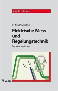 Elektrische Mess- und Regelungstechnik (eBook, PDF) - Böttle, Peter; Boy, Günter; Clausing, Holger
