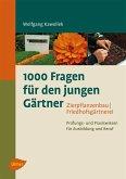 1000 Fragen für den jungen Gärtner. Zierpflanzenbau, Friedhofsgärtnerei (eBook, PDF)