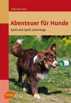 Abenteuer für Hunde (eBook, PDF) - Amo, Ines Celina del