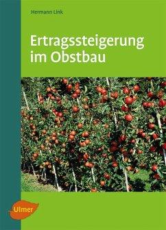 Ertragssteigerung im Obstbau (eBook, ePUB) - Link, Hermann