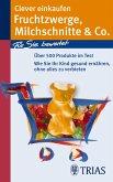Clever einkaufen Fruchtzwerge, Milchschnitte & Co. (eBook, ePUB)