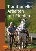 Traditionelles Arbeiten mit Pferden (eBook, PDF)