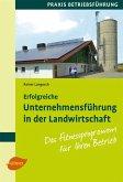 Erfolgreiche Unternehmensführung in der Landwirtschaft (eBook, ePUB)
