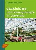 Gewächshäuser und Heizungsanlagen im Gartenbau (eBook, PDF)