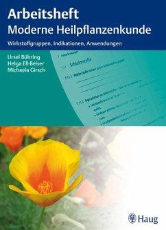 Arbeitsheft Moderne Heilpflanzenkunde (eBook, PDF) - Ell-Beiser, Helga; Girsch, Michaela; Bühring, Ursel