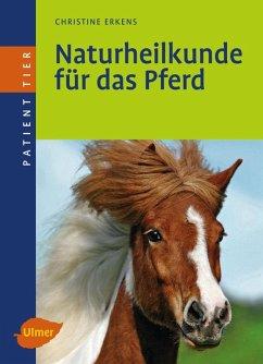 Naturheilkunde für das Pferd (eBook, PDF) - Erkens, Christine
