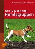 Ideen und Spiele für Hundegruppen (eBook, PDF)