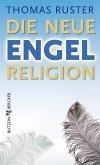 Die neue Engelreligion (eBook, ePUB)