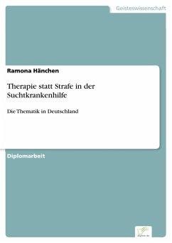 Therapie statt Strafe in der Suchtkrankenhilfe (eBook, PDF) - Hänchen, Ramona