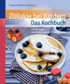 Zöliakie bei Kindern - Das Kochbuch (eBook, ePUB) - Weimer-Koschera, Susanne