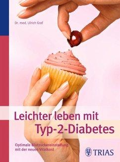 Leichter leben mit Typ-2-Diabetes (eBook, ePUB) - Graf, Ulrich; Keller, Georg O.