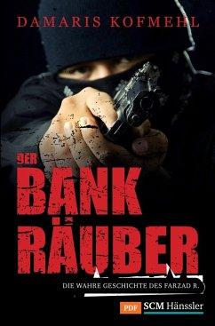 Der Bankräuber (eBook, ePUB) - Kofmehl, Damaris