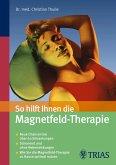 So hilft Ihnen die Magnetfeld-Therapie (eBook, ePUB)