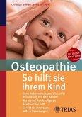 Osteopathie: So hilft Sie Ihrem Kind (eBook, ePUB)