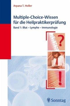 Multiple-Choice-Wissen für die Heilpraktiker-Prüfung (eBook, PDF) - Holler, Arpana Tjard