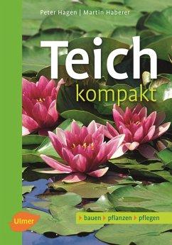 Teich kompakt (eBook, ePUB) - Hagen, Peter; Haberer, Martin