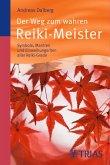 Der Weg zum wahren Reiki-Meister (eBook, PDF)