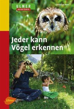 Jeder kann Vögel erkennen (eBook, PDF) - Pott, Christian