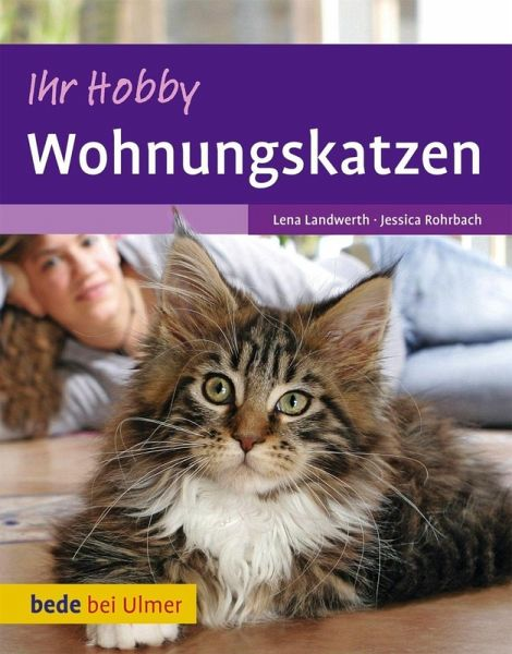 ihr hobby wohnungskatzen ebook pdf von lena landwerth jessica rohrbach. Black Bedroom Furniture Sets. Home Design Ideas