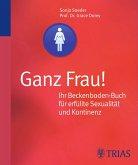 Ganz Frau! Ihr Beckenboden-Buch für erfüllte Sexualität und Kontinenz (eBook, ePUB)