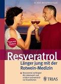 Resveratrol - Länger jung mit der Rotwein-Medizin (eBook, ePUB)