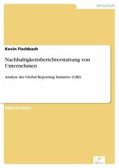Nachhaltigkeitsberichterstattung von Unternehmen (eBook, PDF) - Fischbach, Kevin