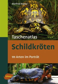 Taschenatlas Schildkröten (eBook, PDF) - Rogner, Manfred