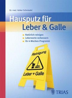 Hausputz für Leber & Galle (eBook, ePUB) - Schmiedel, Volker