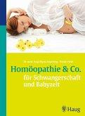 Homöopathie & Co. für Schwangerschaft und Babyzeit (eBook, ePUB)