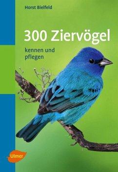 300 Ziervögel (eBook, PDF) - Bielfeld, Horst
