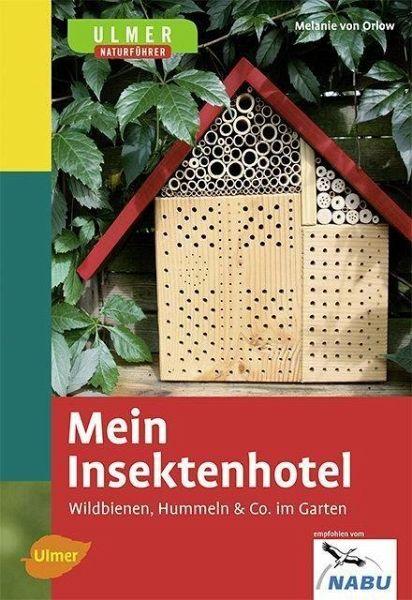 mein insektenhotel ebook pdf von melanie von orlow portofrei bei b. Black Bedroom Furniture Sets. Home Design Ideas