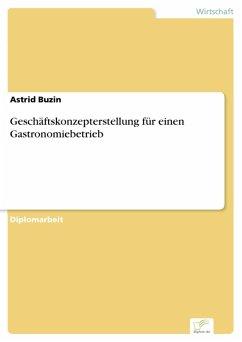 Geschäftskonzepterstellung für einen Gastronomiebetrieb (eBook, PDF) - Buzin, Astrid